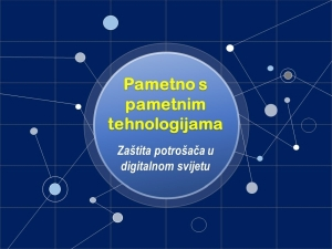 """Natječaj za učenike osnovnih i srednjih škola: """"Pametno s pametnim tehnologijama - Zaštita potrošača u digitalnom svijetu"""""""