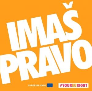 "Započela kampanja ""IMAŠ PRAVO"" - #yourEUright"