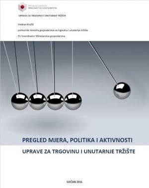 Pregled mjera, politika i aktivnosti Uprave za trgovinu i unutarnje tržište Ministarstva gospodarstva